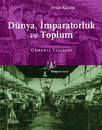 Dünya, İmparatorluk ve Toplum: Osmanlı Yazıları