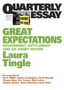 Great Expectations: Government, Entitlement and an Angry Nation (Quarterly Essay #46)