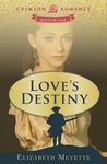 Love's Destiny by Elizabeth Meyette