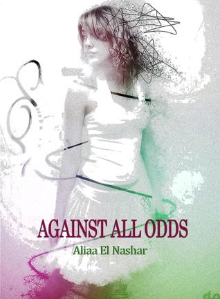 Against All Odds by Aliaa El-Nashar