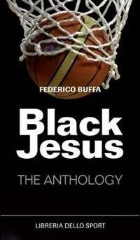 Black Jesus: The Anthology