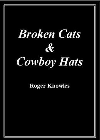 Broken Cats & Cowboy Hats