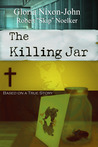 The Killing Jar - Based on a True Story