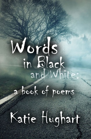 Words in Black and White by Katie Hughart