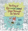King of Quizzical Island Digs Through the World