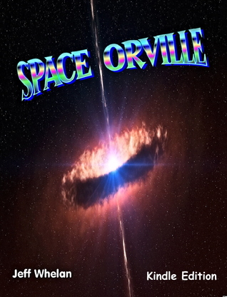 Space Orville by Jeff Whelan