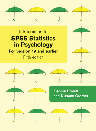 Introduction to SPSS Statistics in Psychology: For Version 19 and Earlier