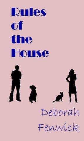 Rules of the House by Deborah Fenwick