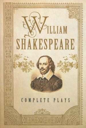 William Shakespeare: Complete Plays
