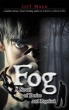 Fog: A Novel of Desire and Retribution