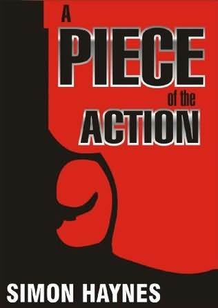 A Piece of the Action by Simon Haynes