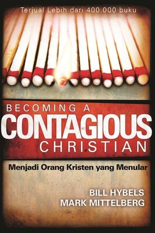 Becoming A Countagious Christian (Menjadi Orang Kristen yang Menular)