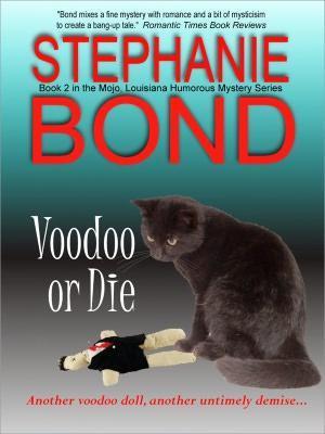 Voodoo or Die (Voodoo in Mojo, #2)