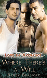 Where There's A Will (Love in Xxchange, #9)