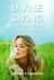Divine Living: The Essentia...