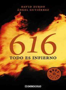 616. Todo Es Infierno