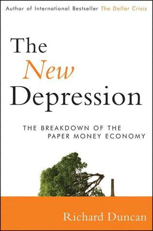 Ebook The New Depression: The Breakdown of the Paper Money Economy by Richard Duncan DOC!