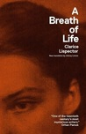 A Breath of Life by Clarice Lispector