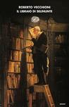 Il libraio di Selinunte by Roberto Vecchioni