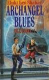 Archangel Blues by Eluki bes Shahar