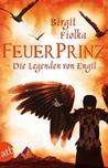 Feuerprinz (Die Legenden von Engil, #2)