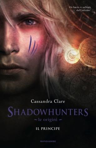 Il principe (Shadowhunters - Le origini, #2)