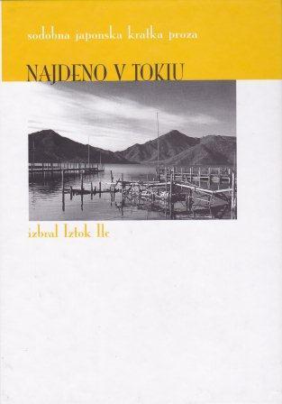 Najdeno v Tokiu: sodobna japonska proza (Knjižna zbirka Babilon)