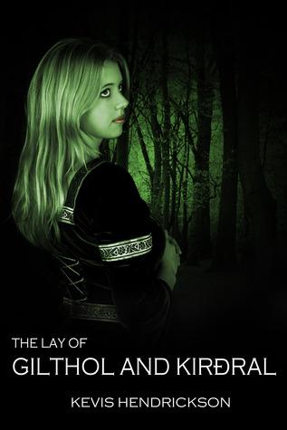 The Lay of Gilthol and Kirðral