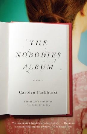 The Nobodies Album by Carolyn Parkhurst