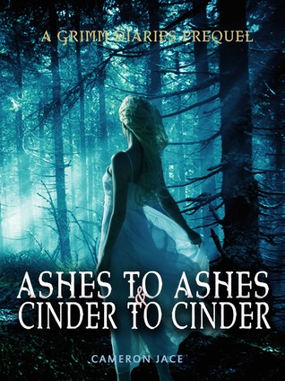 Ashes to Ashes and Cinder to Cinder by Cameron Jace