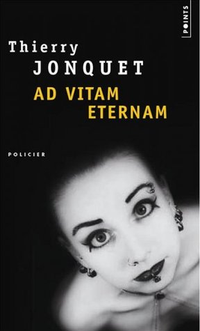 Ad Vitam Aeternam por Thierry Jonquet