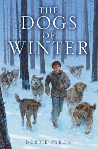 The Dogs of Winter by Bobbie Pyron