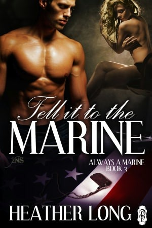 Tell It To The Marine (Always A Marine, #3)