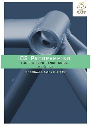 iOS Programming: The Big Nerd Ranch Guide por Joe Conway, Aaron Hillegass