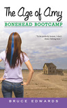 Bonehead Bootcamp (The Age of Amy, #1)