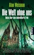 Die Welt ohne uns by Alan Weisman
