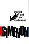 Maigret and the Madwoman by Georges Simenon