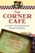 The Corner Cafe: A Tasty Co...
