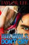 Big Girls Don't Cry by Taylor Lee