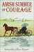 Amish Summer of Courage (Jacob's Daughter #6) by Samantha Jillian Bayarr