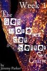 The Get More Sex Get Better Sex Course: Week 1