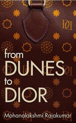 From Dunes to Dior by Mohanalakshmi Rajakumar