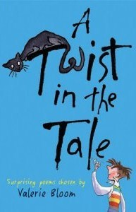 A Twist in the Tale: Surprising poems chosen by Valerie Bloom
