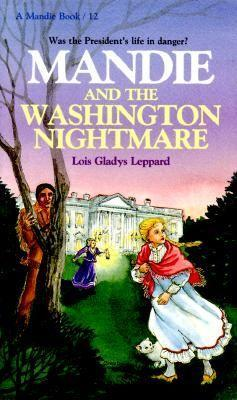 Mandie and the Washington Nightmare by Lois Gladys Leppard