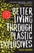 Better Living Through Plastic Explosives (us Edition)