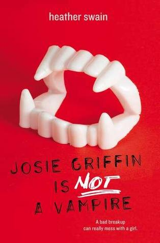 Josie Griffin is Not a Vampire by Heather Swain