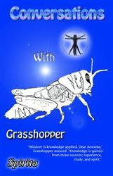 Conversations with Grasshopper by Spirita