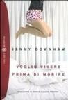 Voglio vivere prima di morire by Jenny Downham
