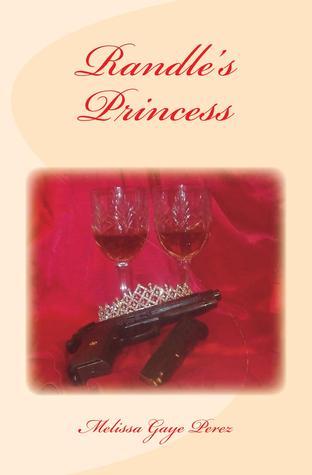 Randle's Princess by Melissa Gaye Perez