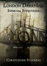 London Darkness: Infernal Inventions (London Darkness, #1)